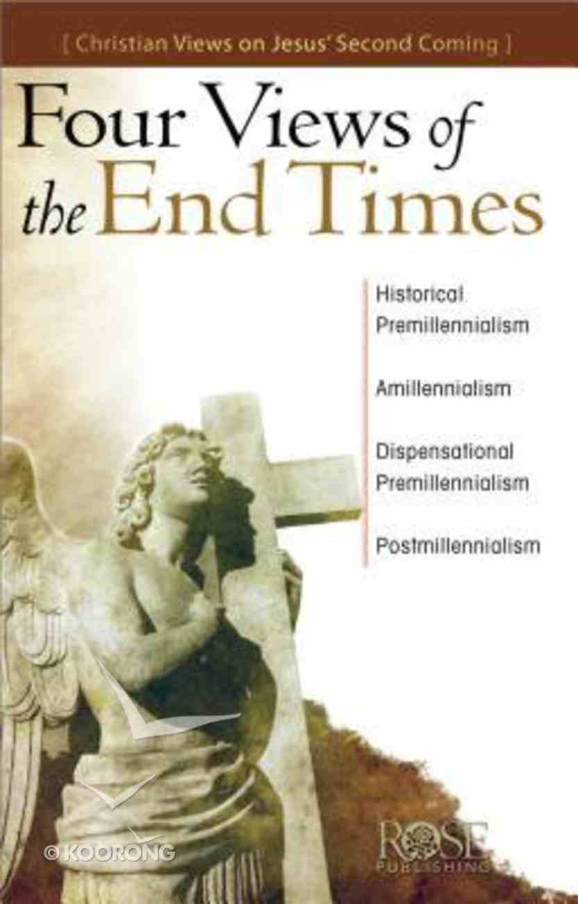 Four Views of the End Times (Rose Guide Series) Pamphlet