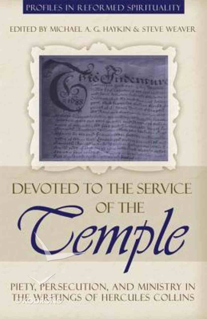 Devoted to the Service of the Temple (Profiles In Reformed Spirituality Series) Paperback