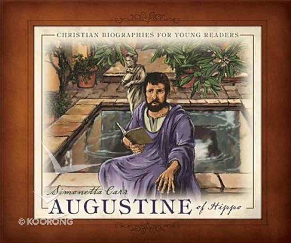 Augustine Hippo (Christian Biographies For Young Readers Series) Hardback