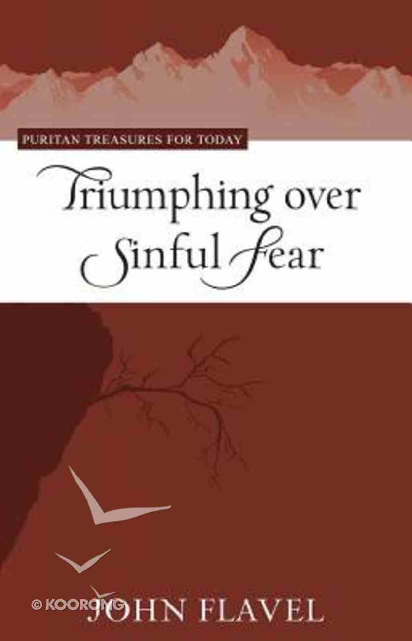 Triumphing Over Sinful Fear (Puritan Treasures For Today Series) Paperback