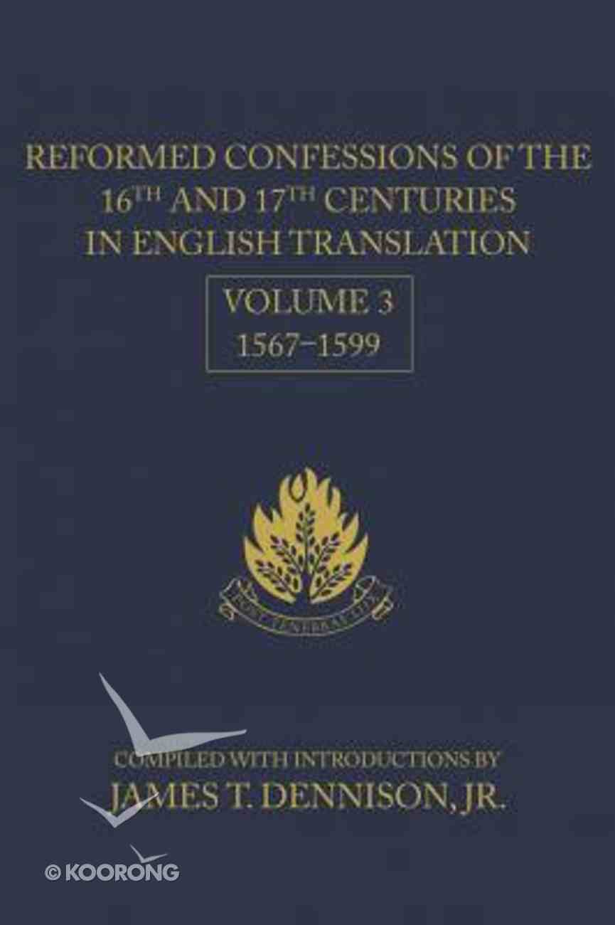 Reformed Confessions of the 16Th and 17Th Centuries in English Translation (Vol 3) Hardback