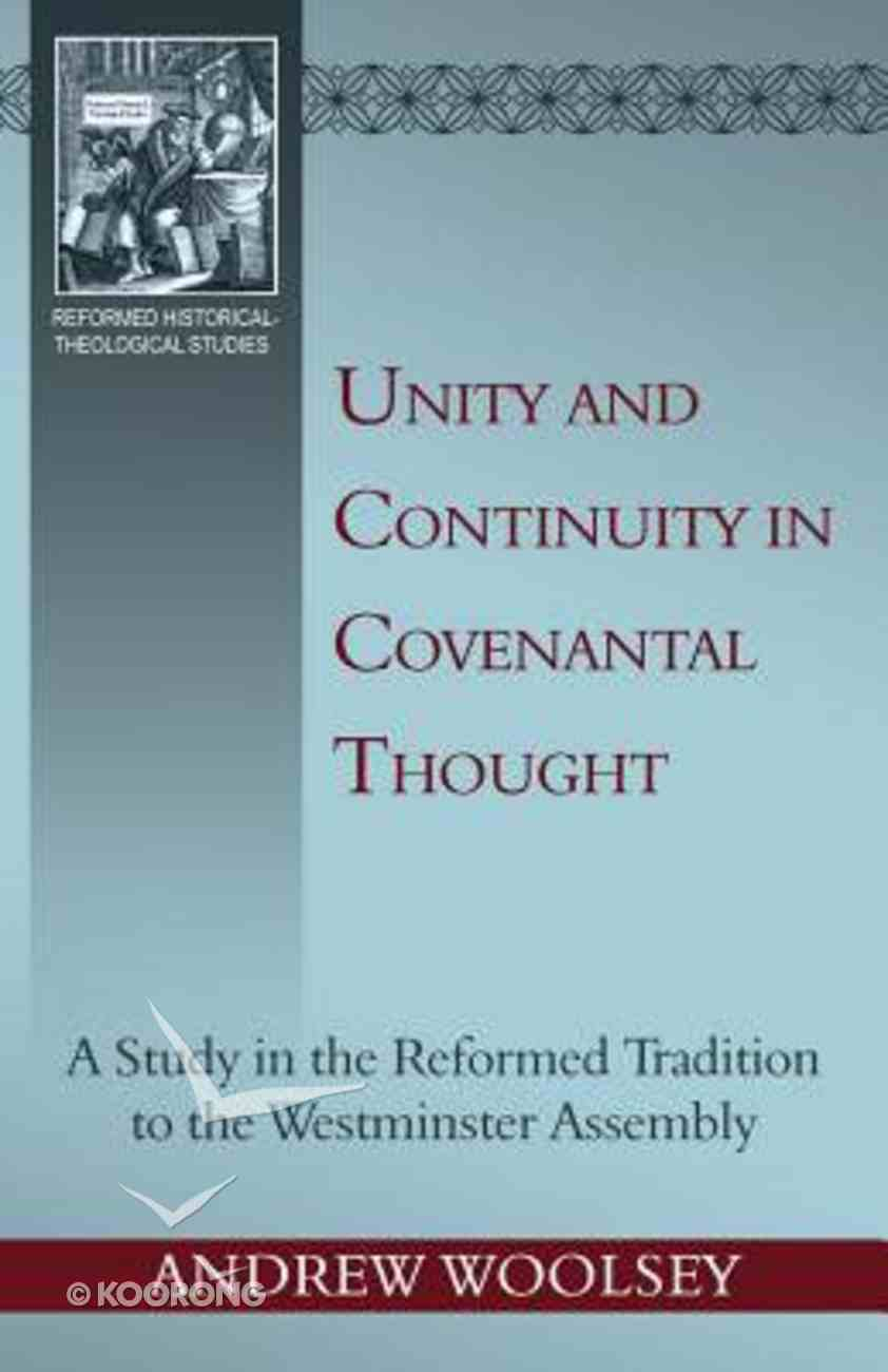 Unity and Continuity in Covenantal Thought (Reformed Historical Theological Studies Series) Paperback