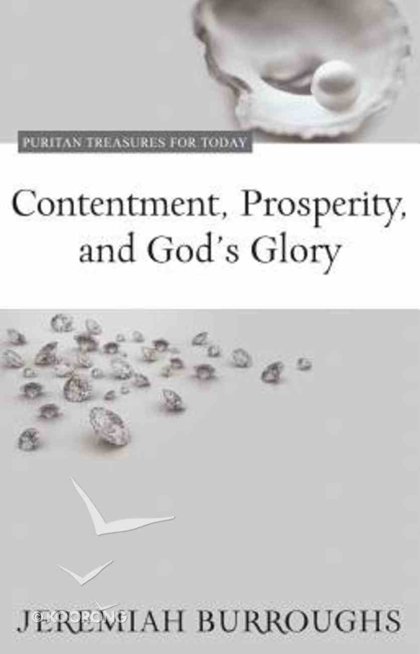 Contentment, Prosperity, and God's Glory (Puritan Treasures For Today Series) Paperback