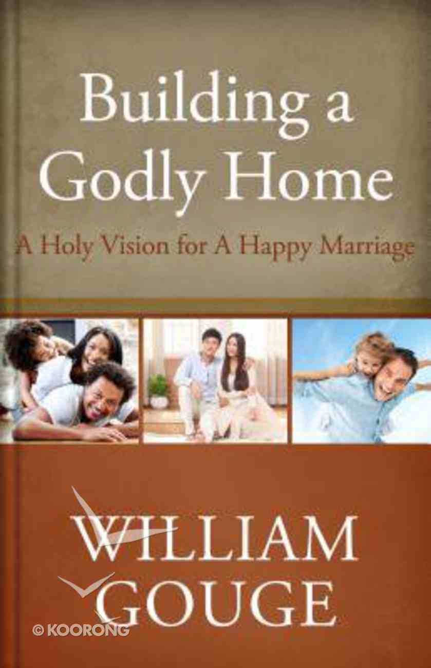 A Holy Vision For a Happy Marriage (#02 in Building A Godly Home Series) Hardback