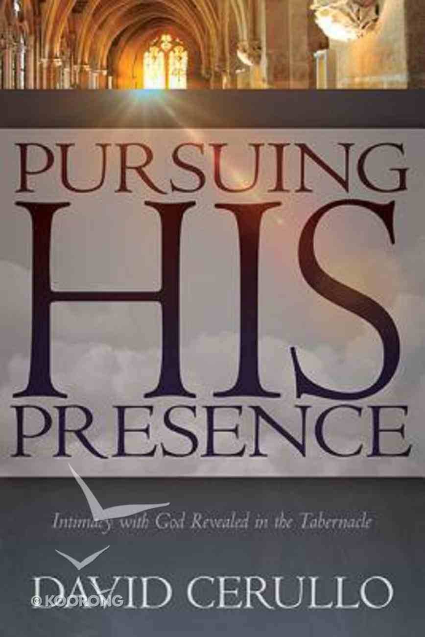 Pursuing His Presence Paperback