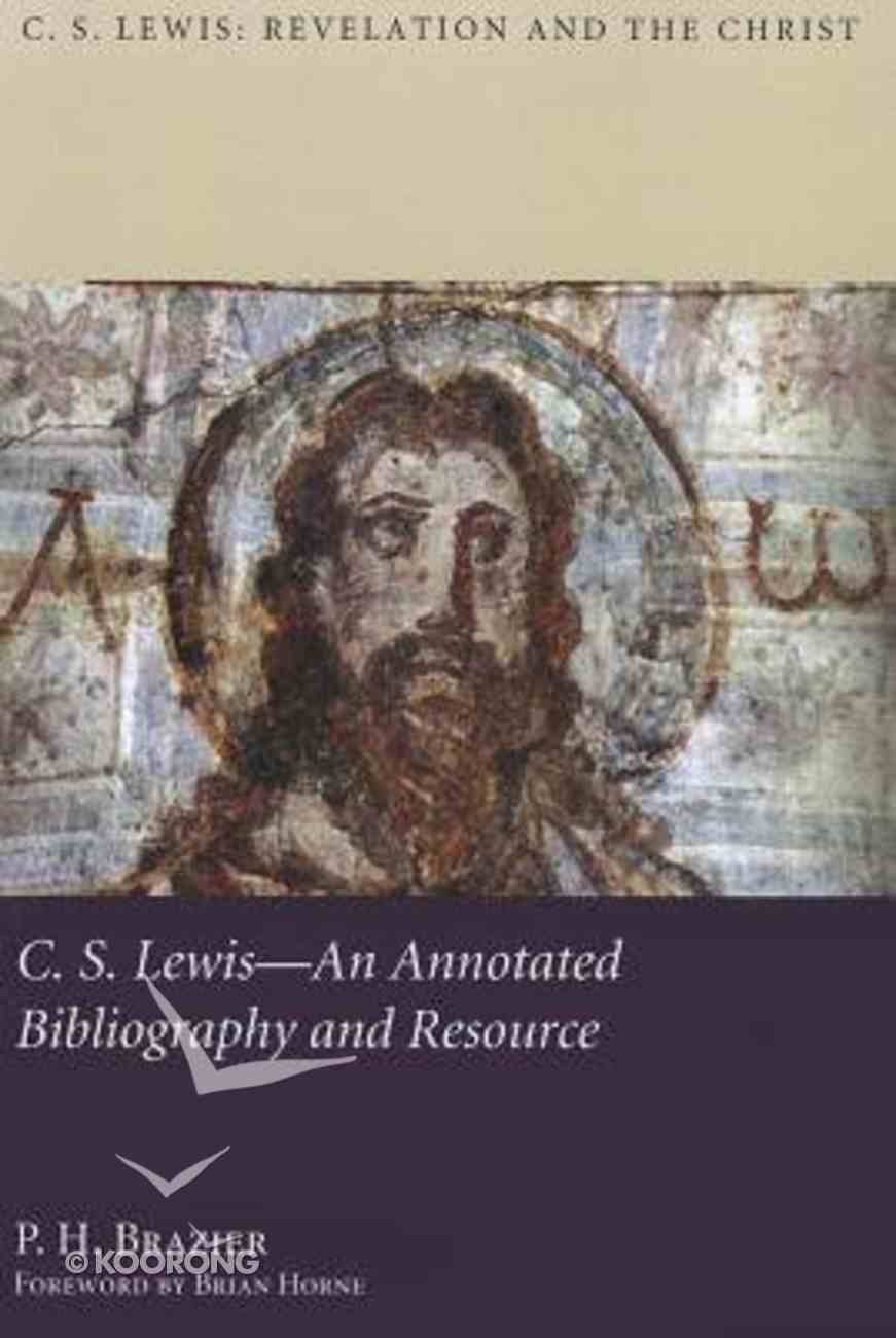 C. S. Lewis An Annotated Bibliography and Resource Paperback