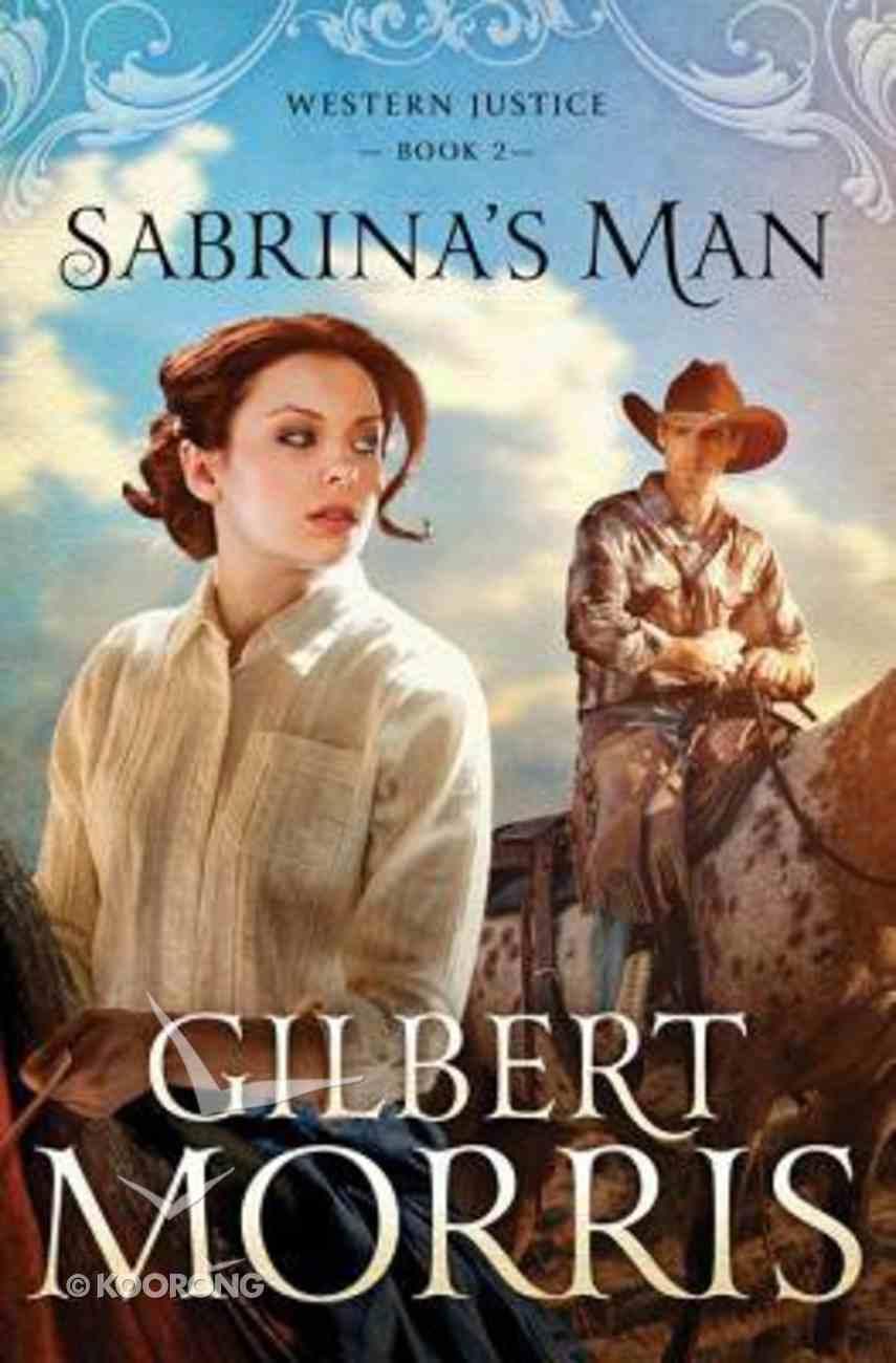 Sabrina's Man (#02 in Western Justice Series) Paperback