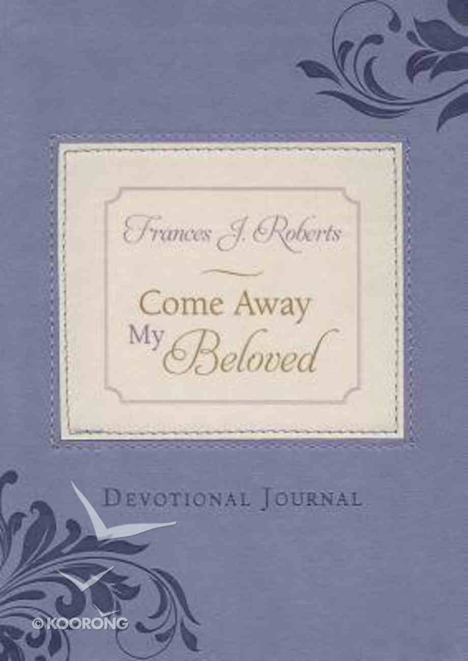 Come Away, My Beloved Devotional Journal Hardback
