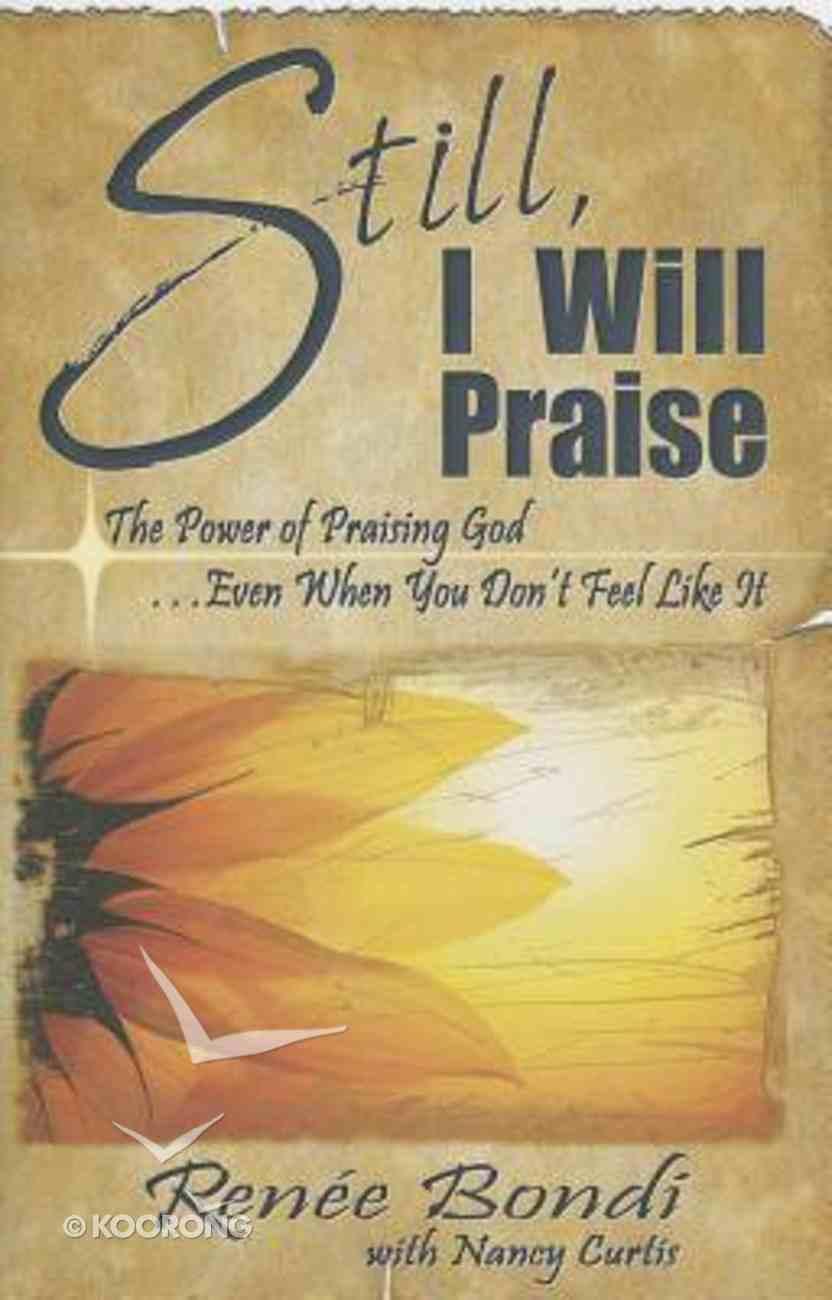 Still, I Will Praise Hardback