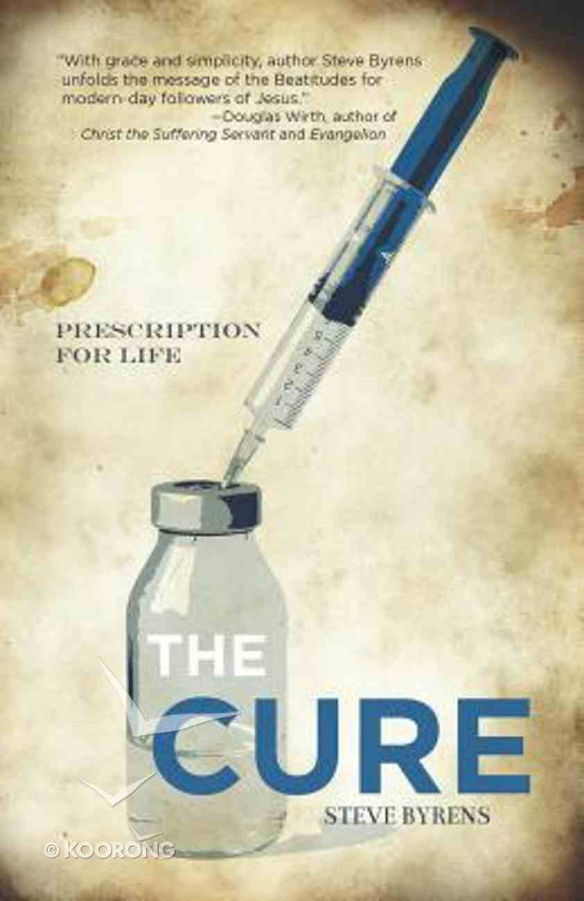 The Cure: Prescription For Life Paperback