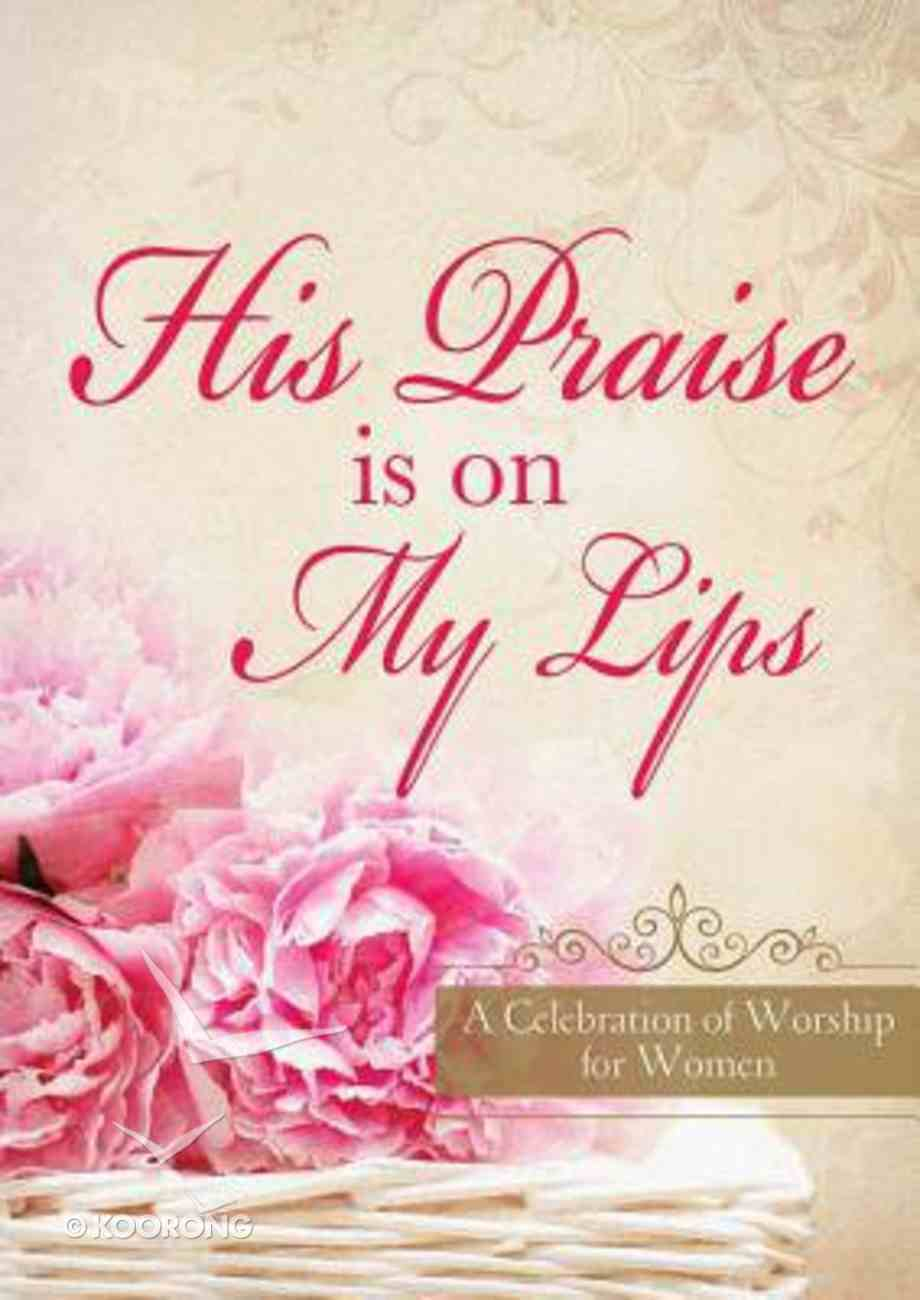 His Praise is on My Lips Paperback