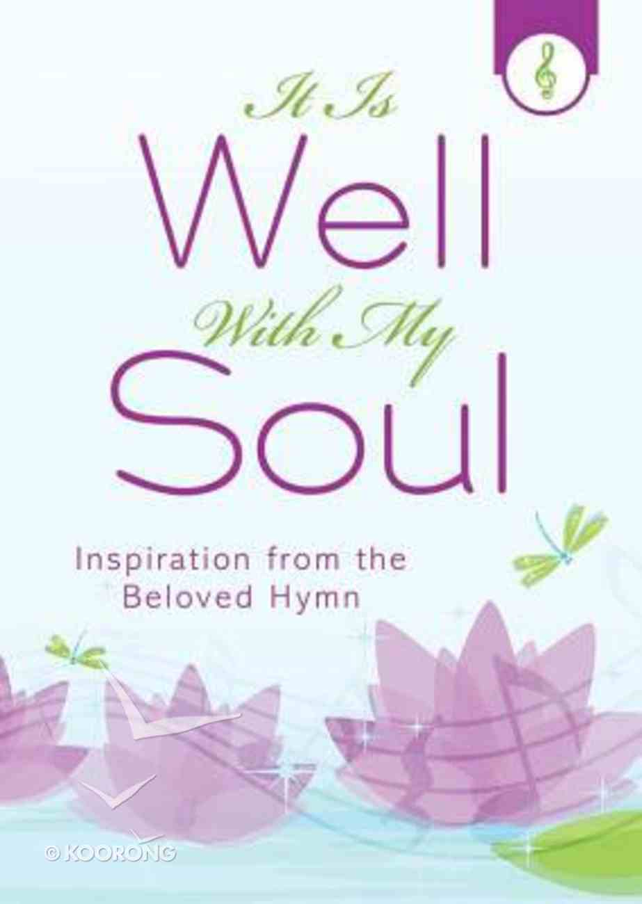 It is Well With My Soul (Inspiration From The Beloved Hymn Series) Paperback