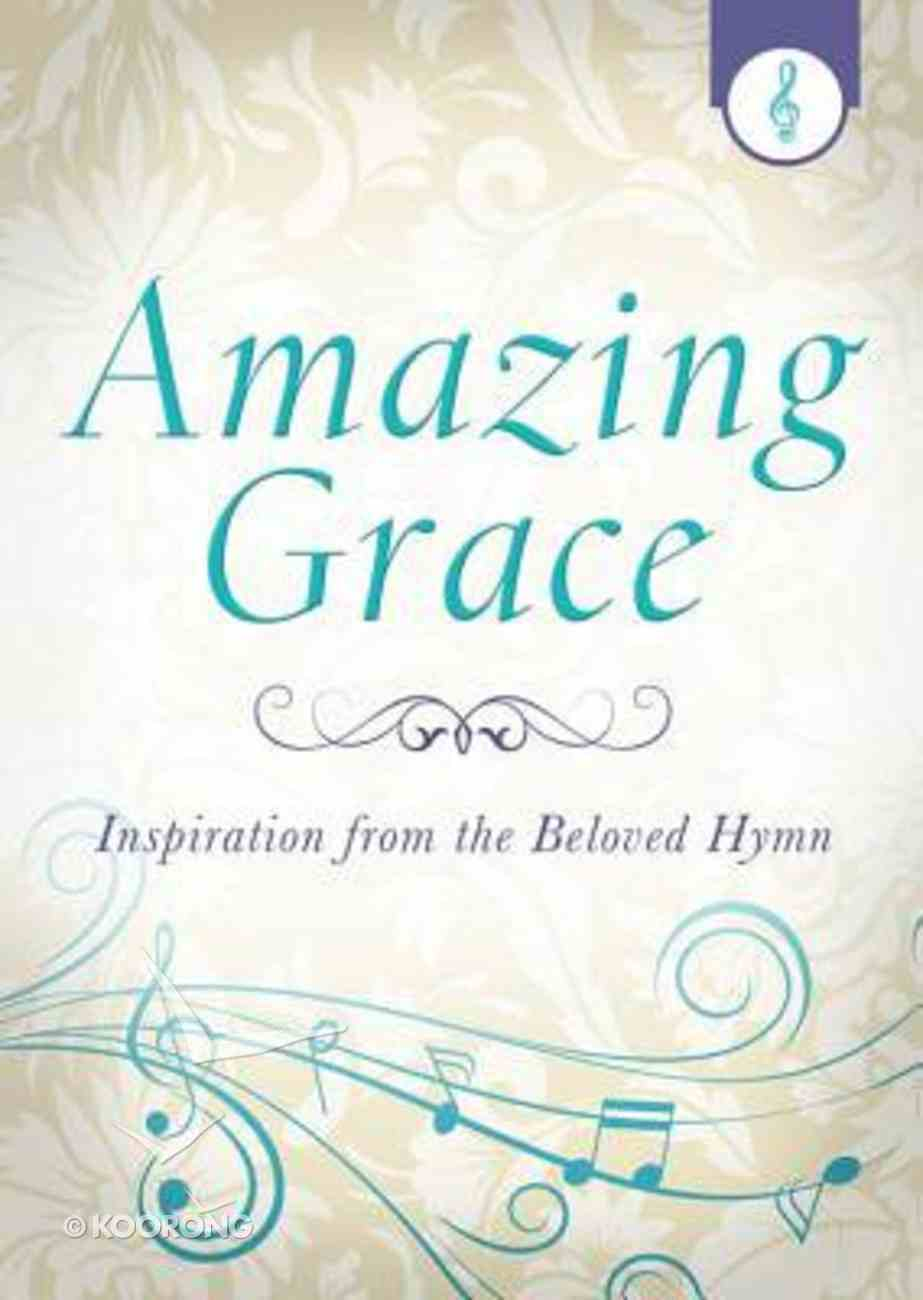 Amazing Grace (Inspiration From The Beloved Hymn Series) Paperback