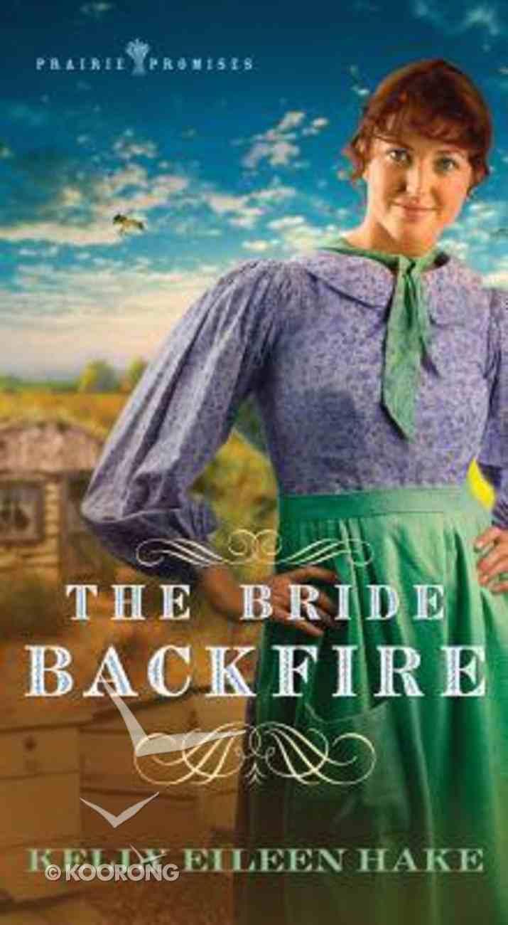The Bride Backfire (#02 in Prairie Promises Series) Mass Market