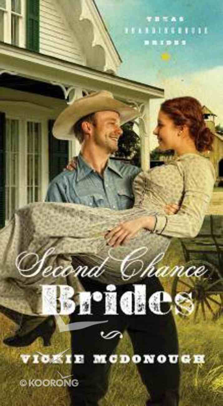 Second Chance Brides (#02 in Texas Boardinghouse Brides Series) Mass Market