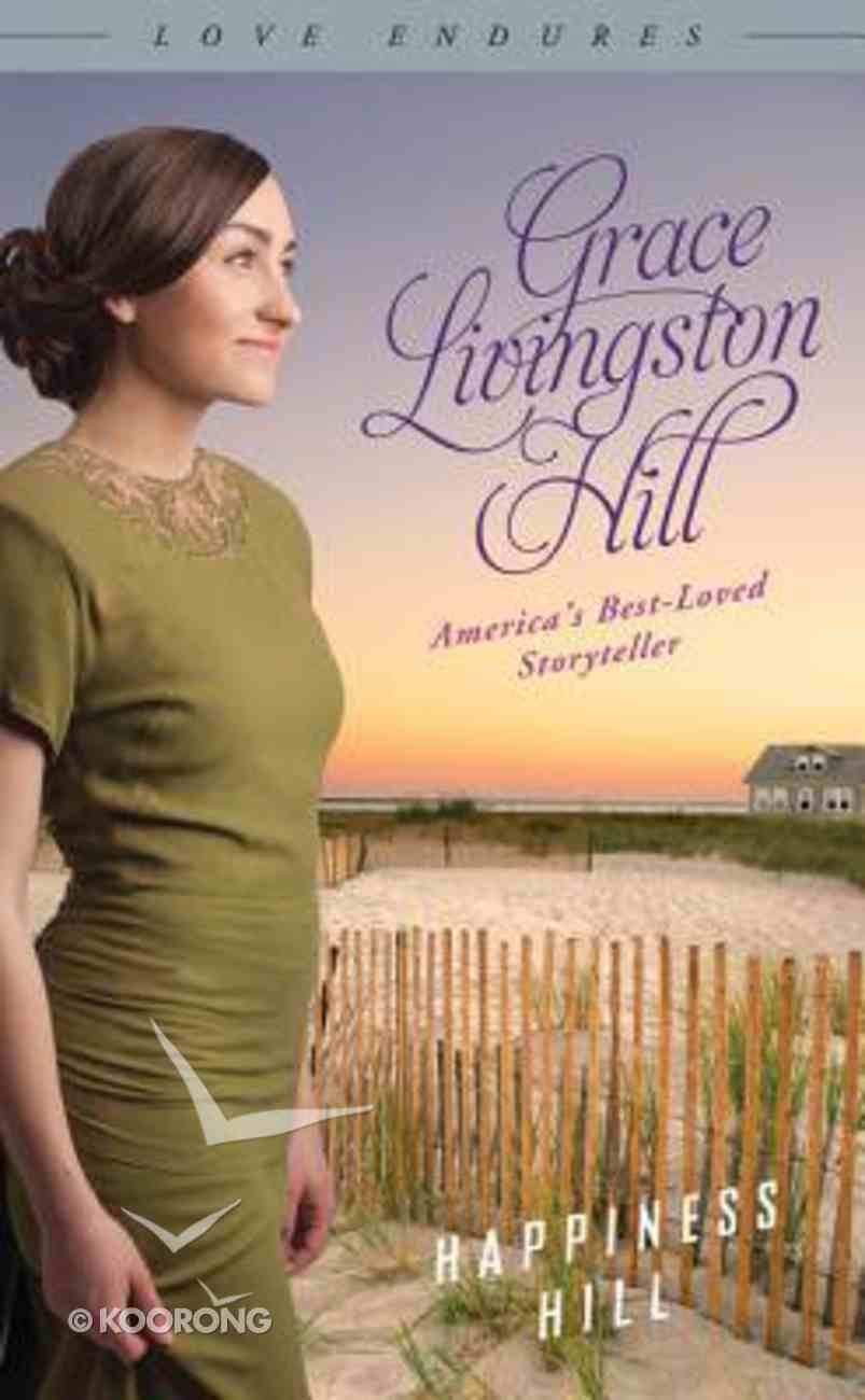 Happiness Hill (Love Endures Series) Paperback