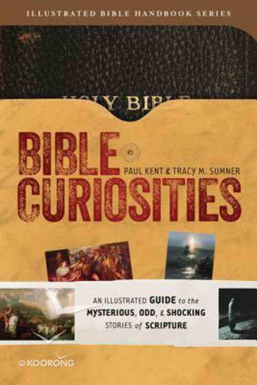 Bible Curiosities (Illustrated Bible Handbook Series) Paperback