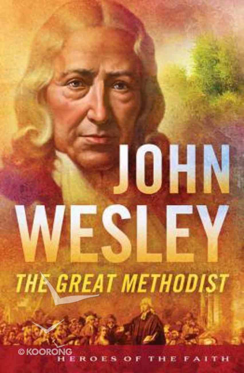John Wesley (Heroes Of The Faith Series) Paperback