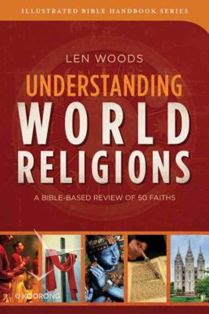 Understanding World Religions (Illustrated Bible Handbook Series) Paperback