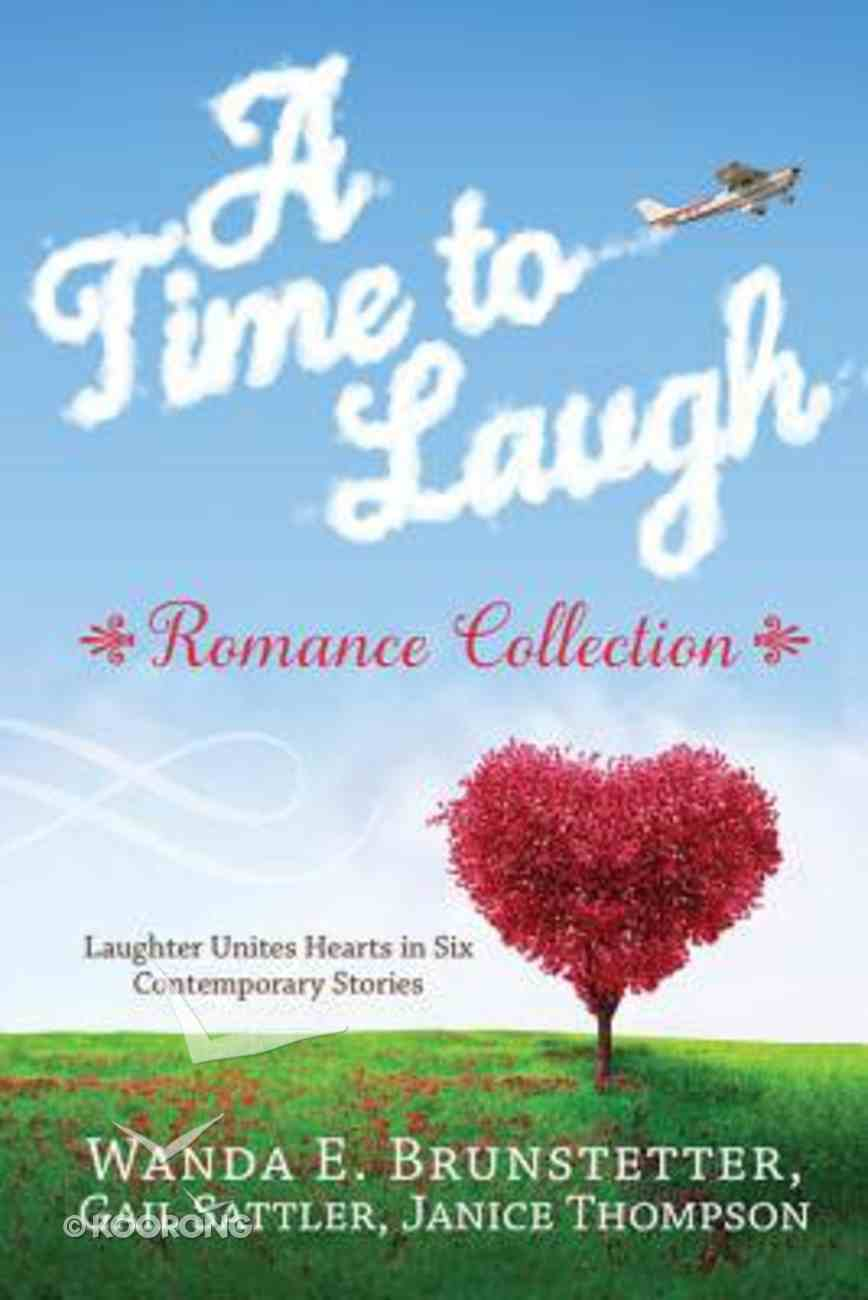 A Time to Laugh Romance Collection Paperback