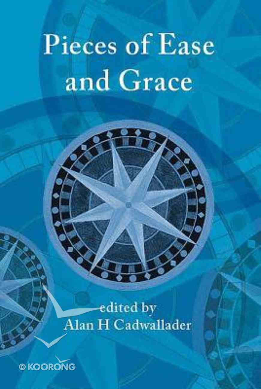 Pieces of Ease and Grace Paperback
