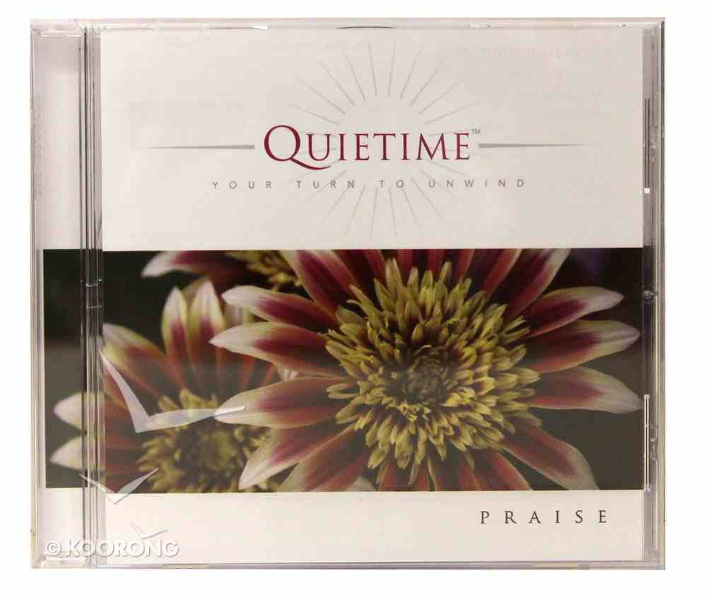 Praise (Quietime: Your Turn To Unwind Series) CD
