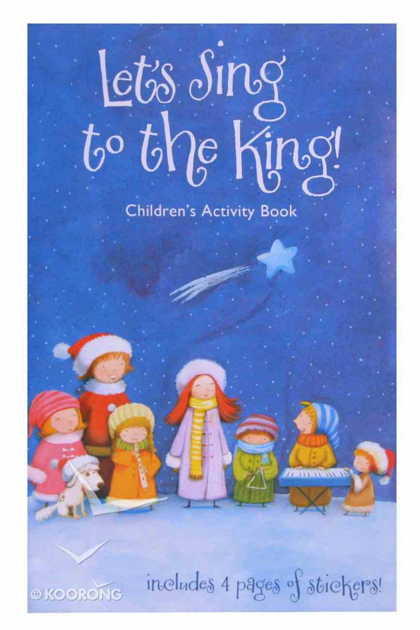 Activity Book With Stickers: Let's Sing to the King Paperback