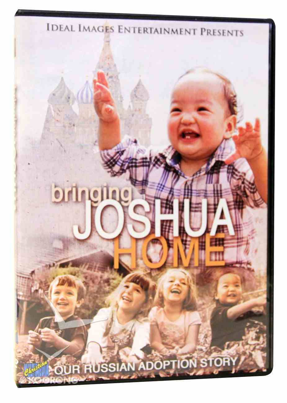 Bringing Joshua Home (25 Mins) DVD