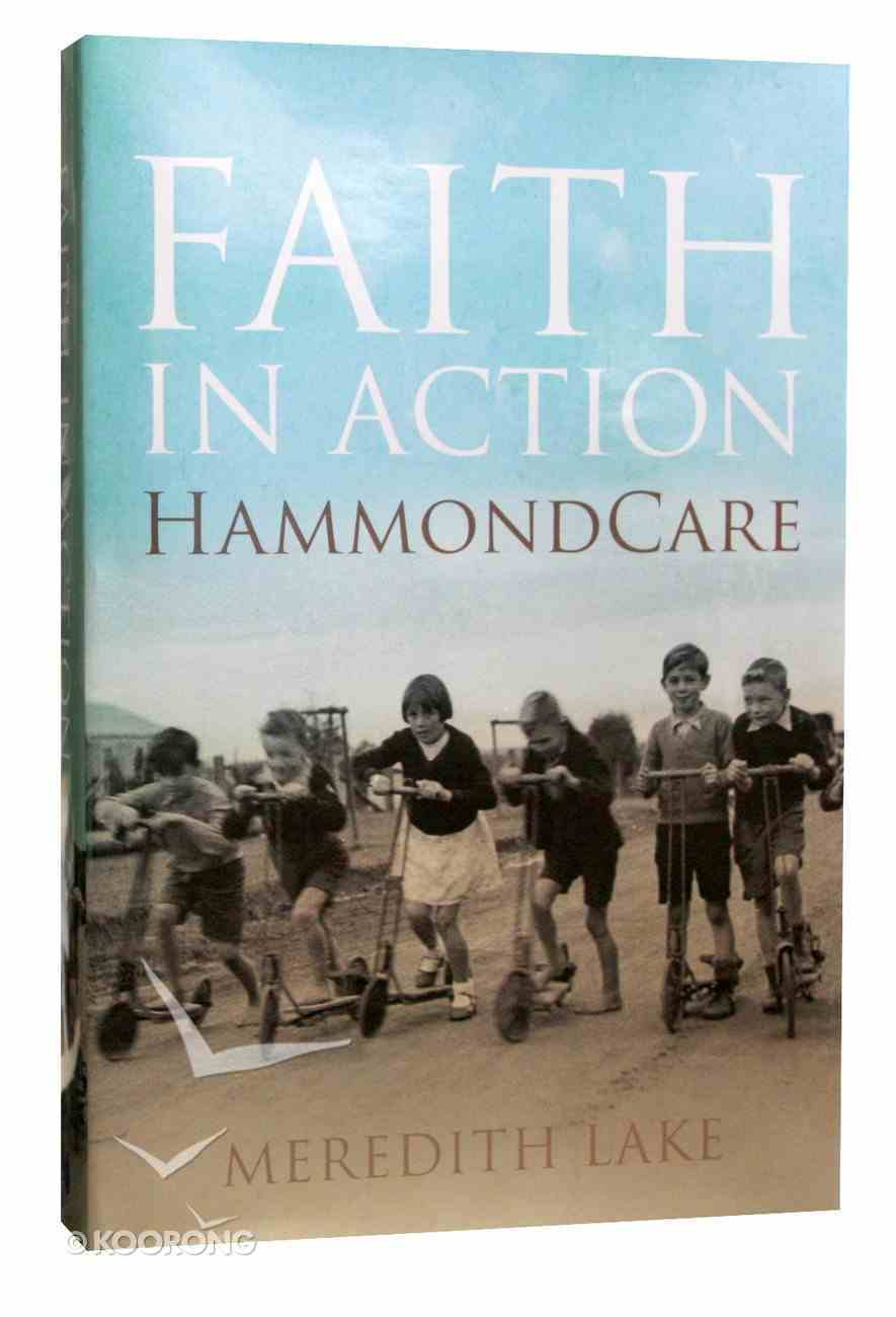 Faith in Action: Hammondcare Hardback