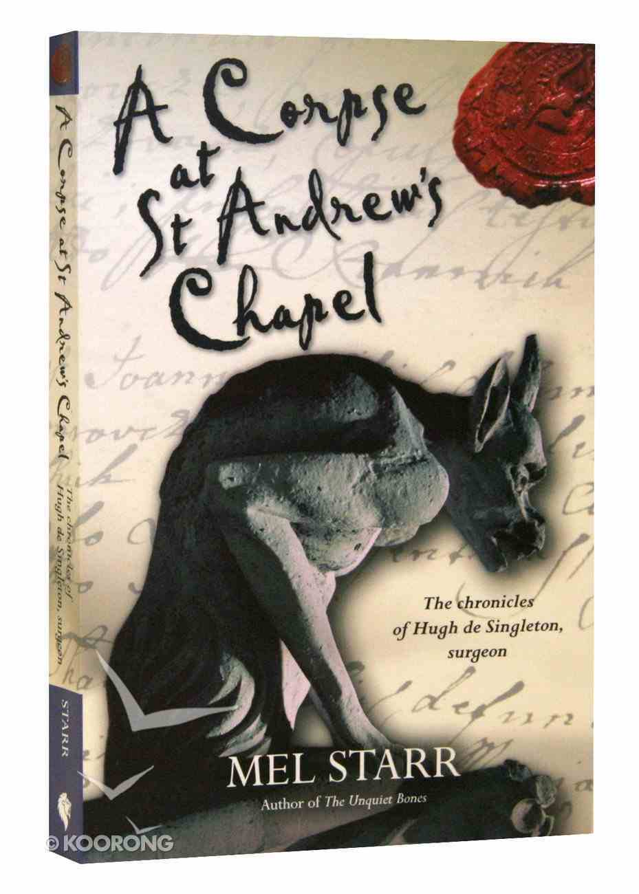 A Corpse At St Andrews Chapel (#02 in Hugh De Singleton Surgeon Series) Paperback