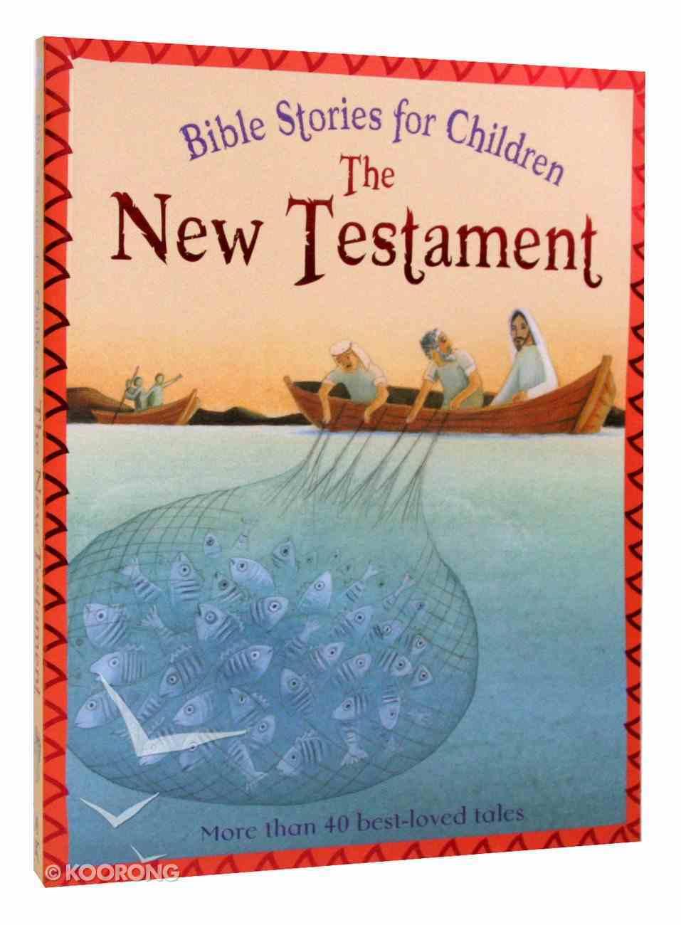 Bible Stories For Children: New Testament Paperback