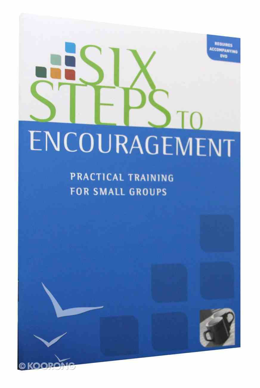 Six Steps to Encouragement (Manual) Booklet