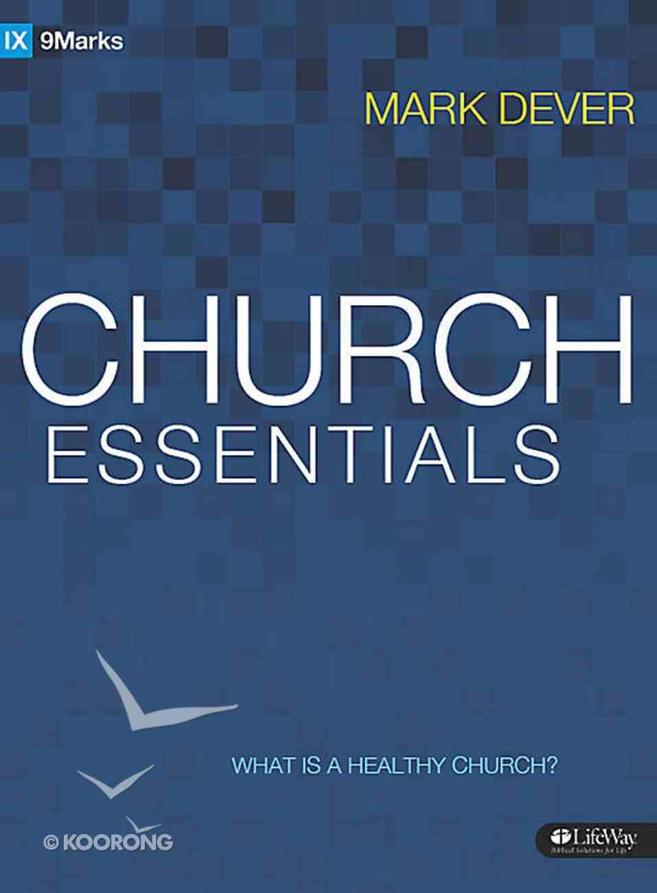Church Essentials: What is a Healthy Church? (Member Book) Paperback