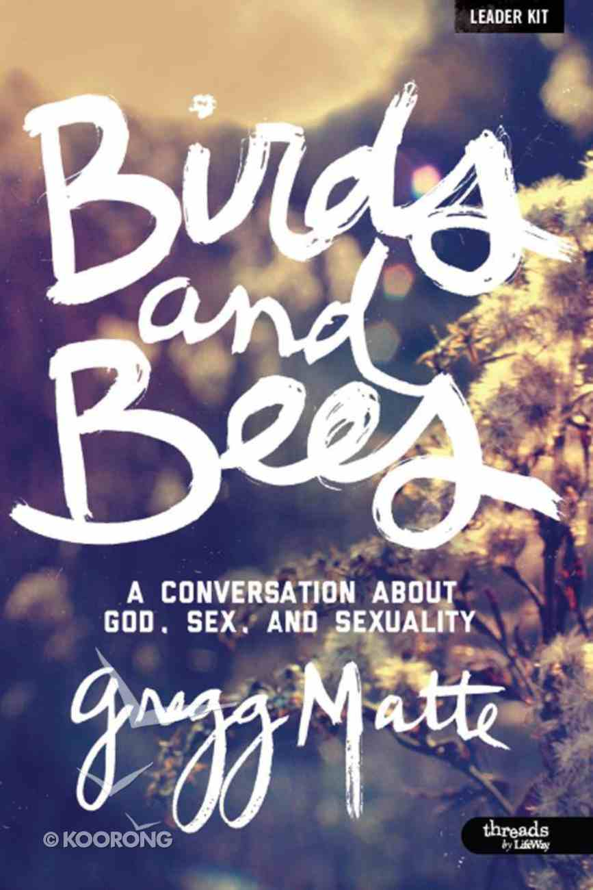 Birds and Bees Leader Kit: A Conversation About God, Sex and Sexuality Pack