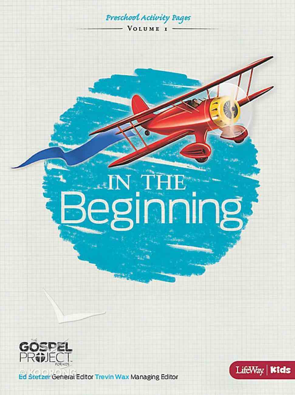 In the Beginning (Preschool Activity Pages) (#01 in The Gospel Project For Kids 2012-15 Series) Paperback