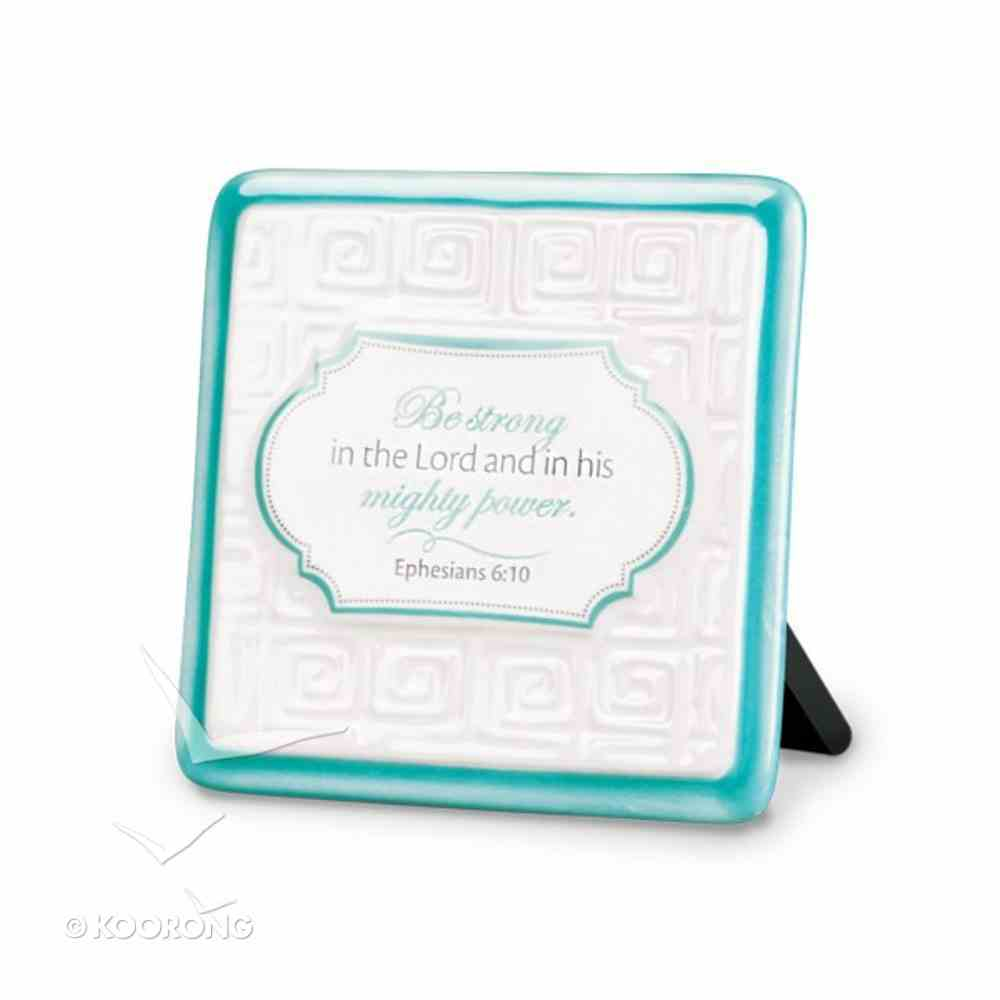 Pattern of Praise Ceramic Plaque: Be Strong in the Lord (Turquoise) Homeware