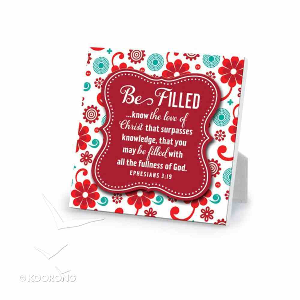 Be Series: Plaque - Be Filled (Red Floral) Plaque