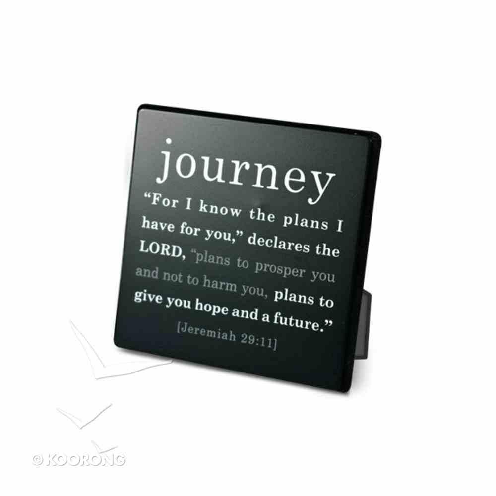 Simple Faith Plaque: Journey, Jeremiah 29:11 (Black/white) Plaque