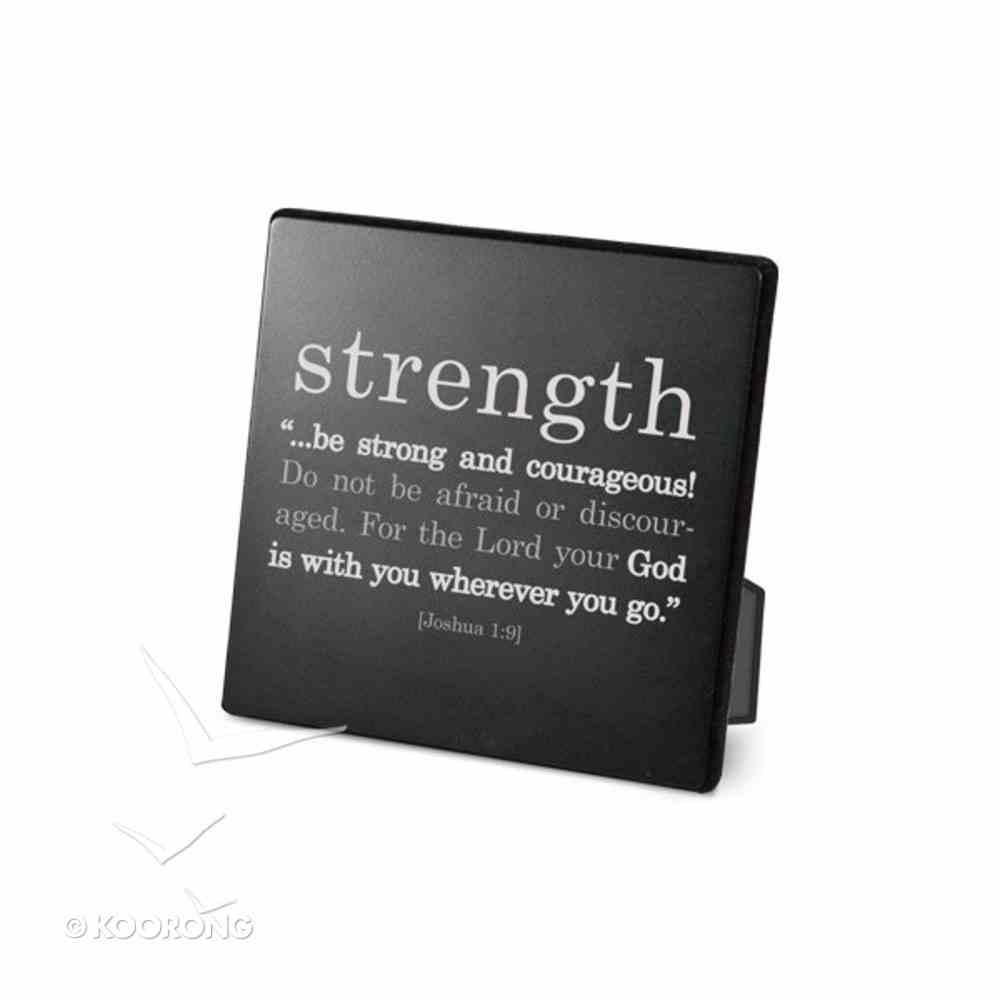 Simple Faith Plaque: Strength, Joshua 1:9 (Black/white) Plaque