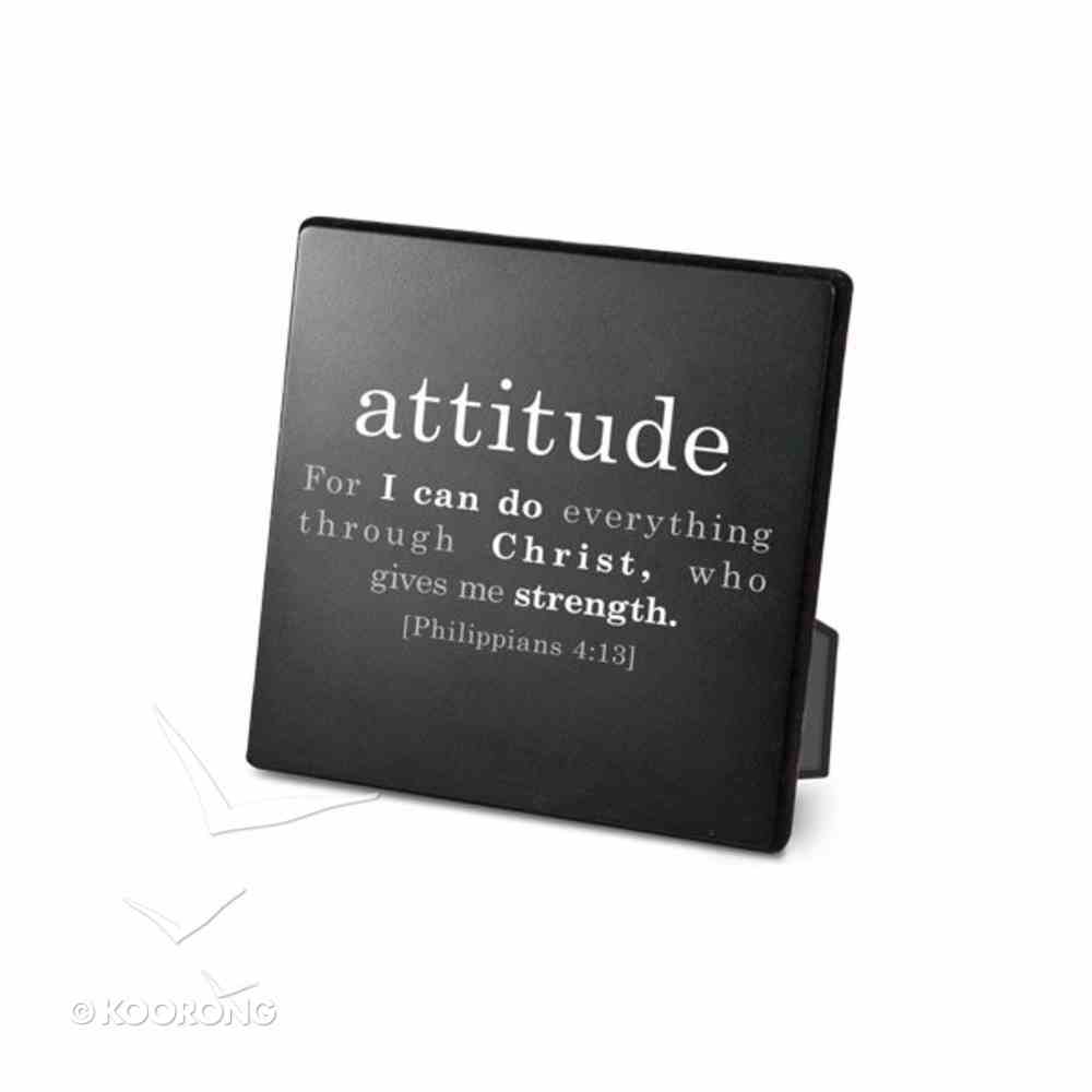 Simple Faith Plaque: Attitude, Phil 4:13 (Black/white) Plaque