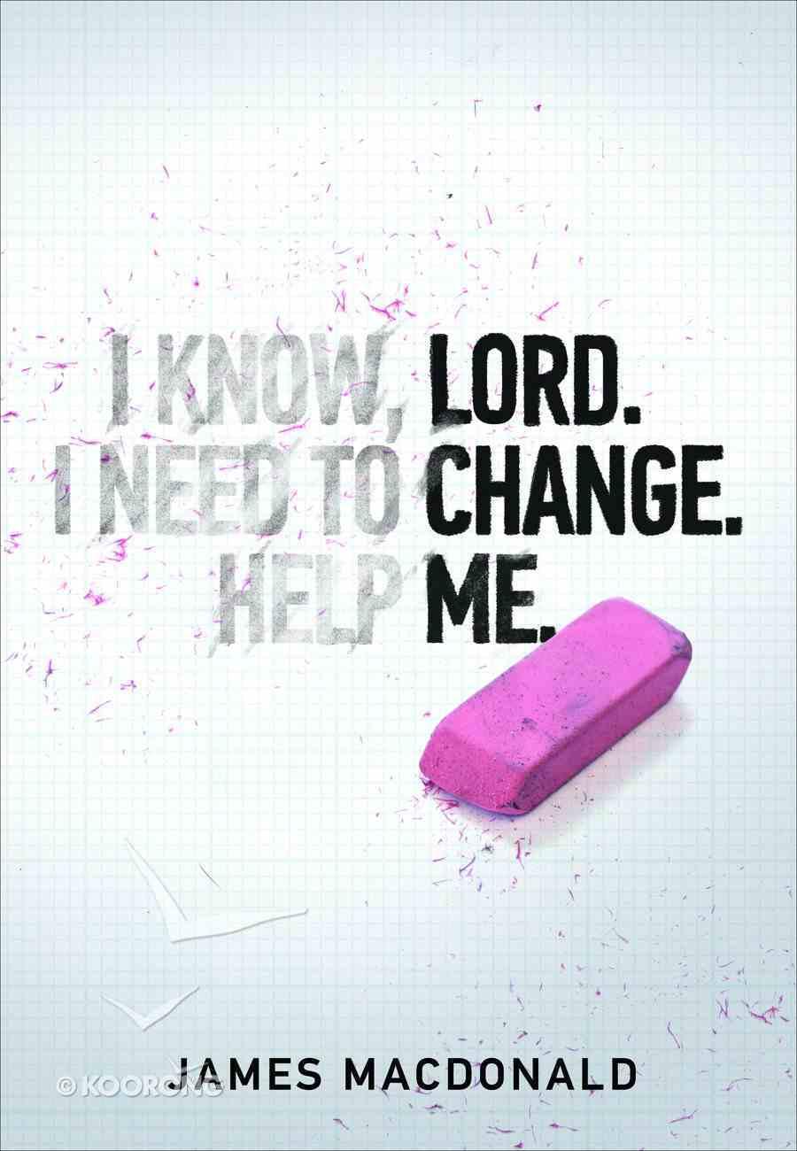 Lord, Change Me Paperback