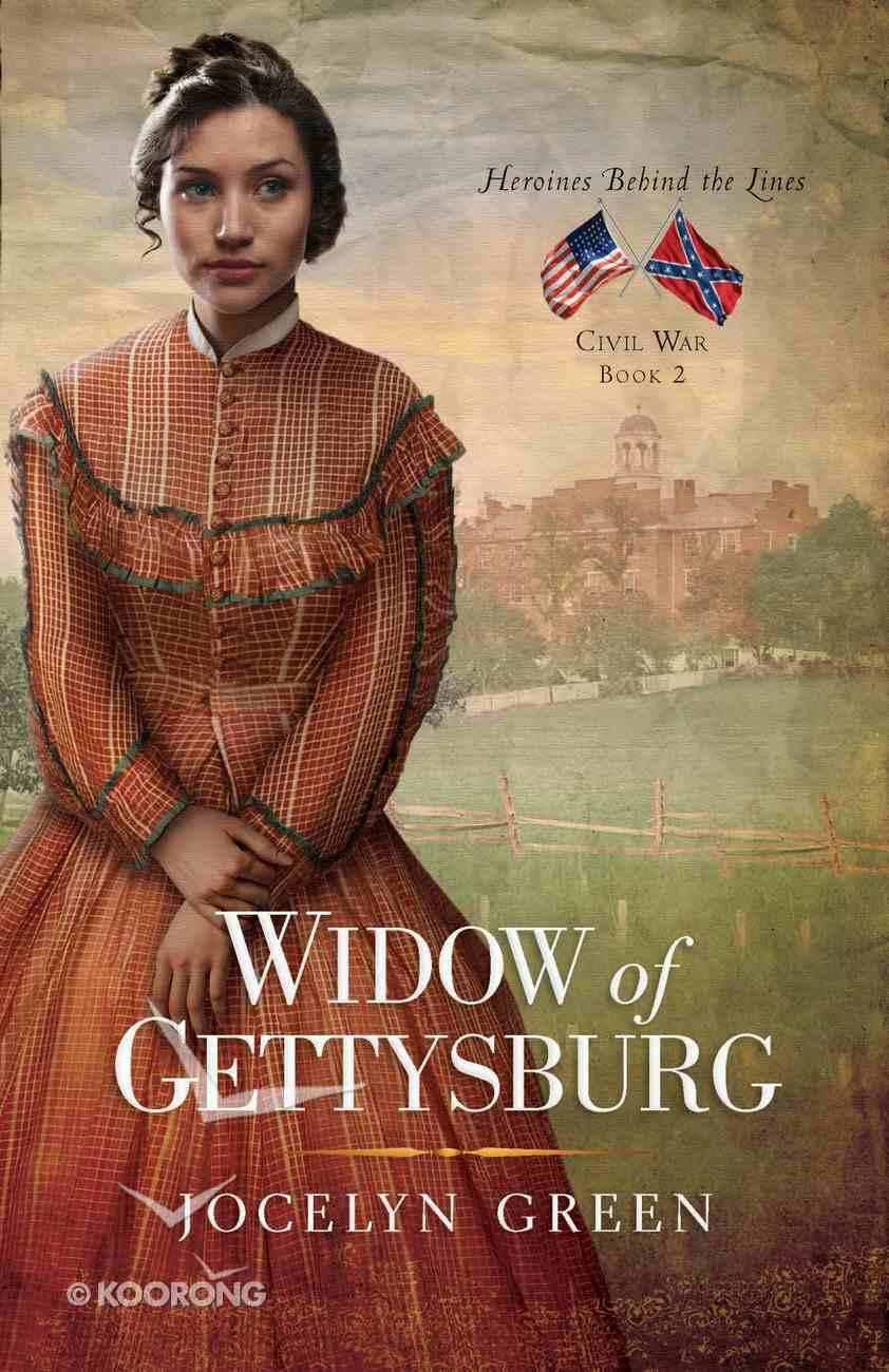 Widow of Gettysburg (#02 in Heroines Behind The Lines Series) Paperback