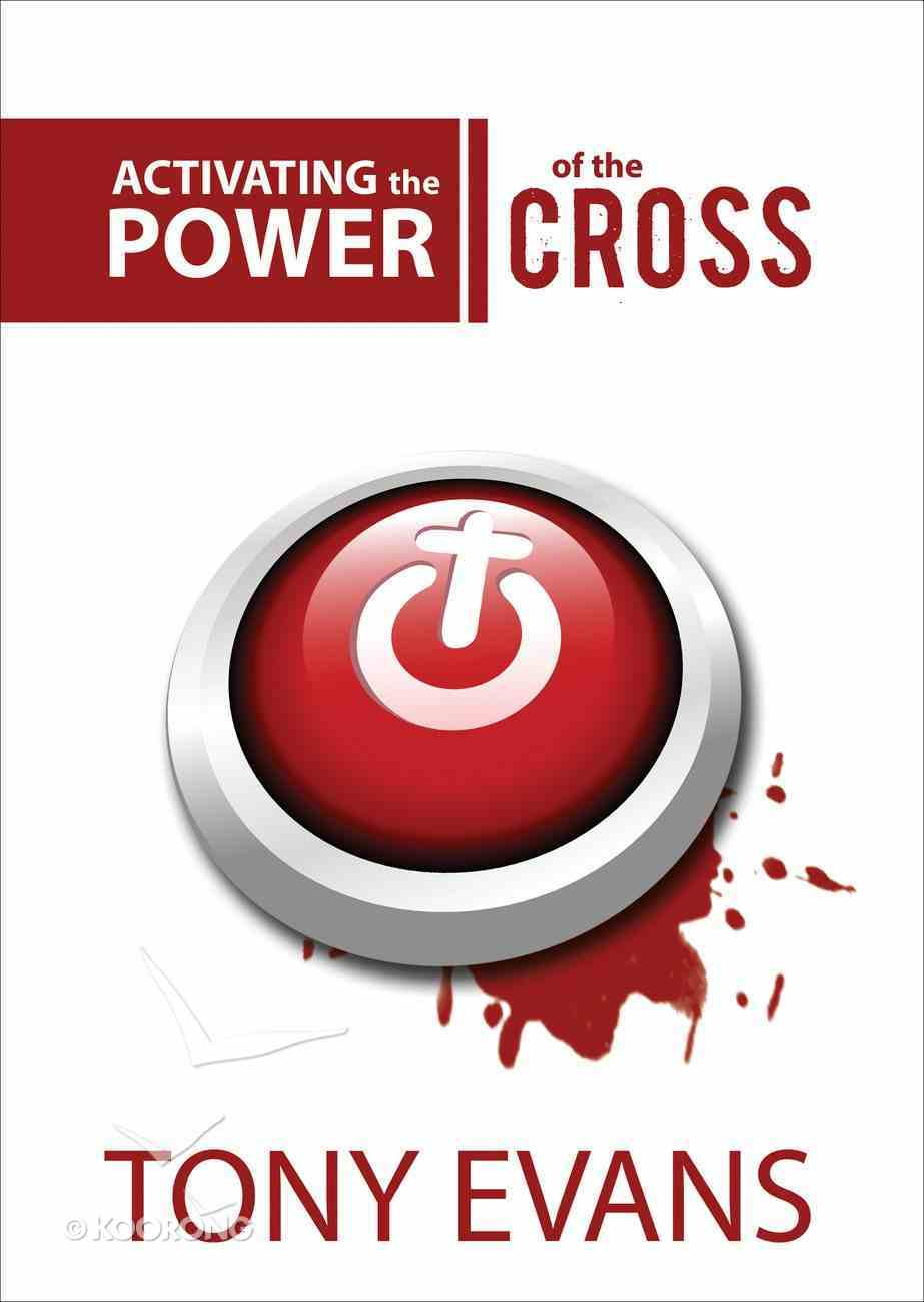 Activating the Power of the Cross Paperback