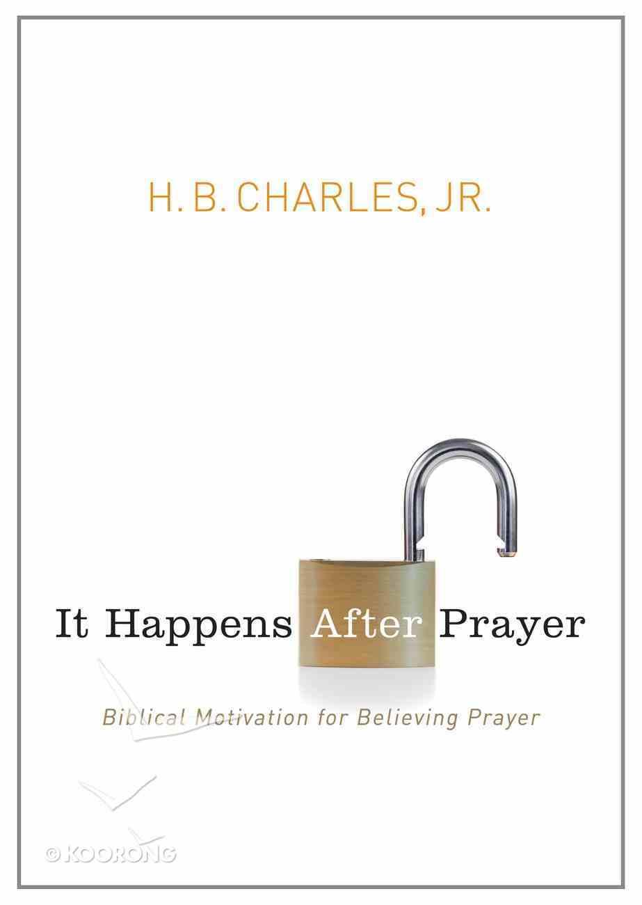 It Happens After Prayer Paperback