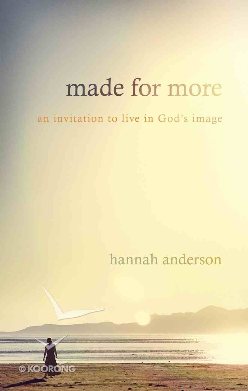 Made For More: An Invitation to Live Imago Dei Paperback