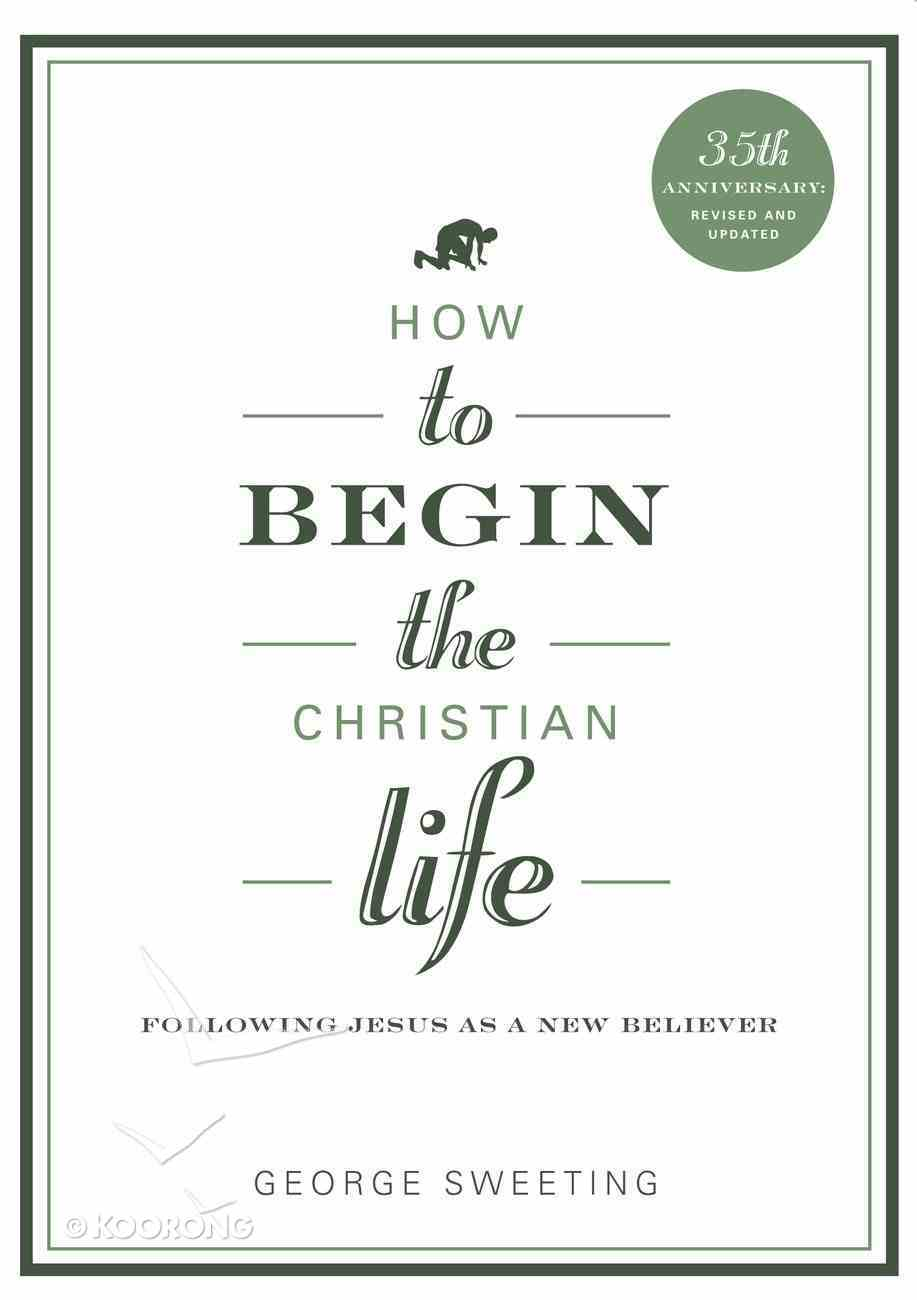 How to Begin the Christian Life Paperback