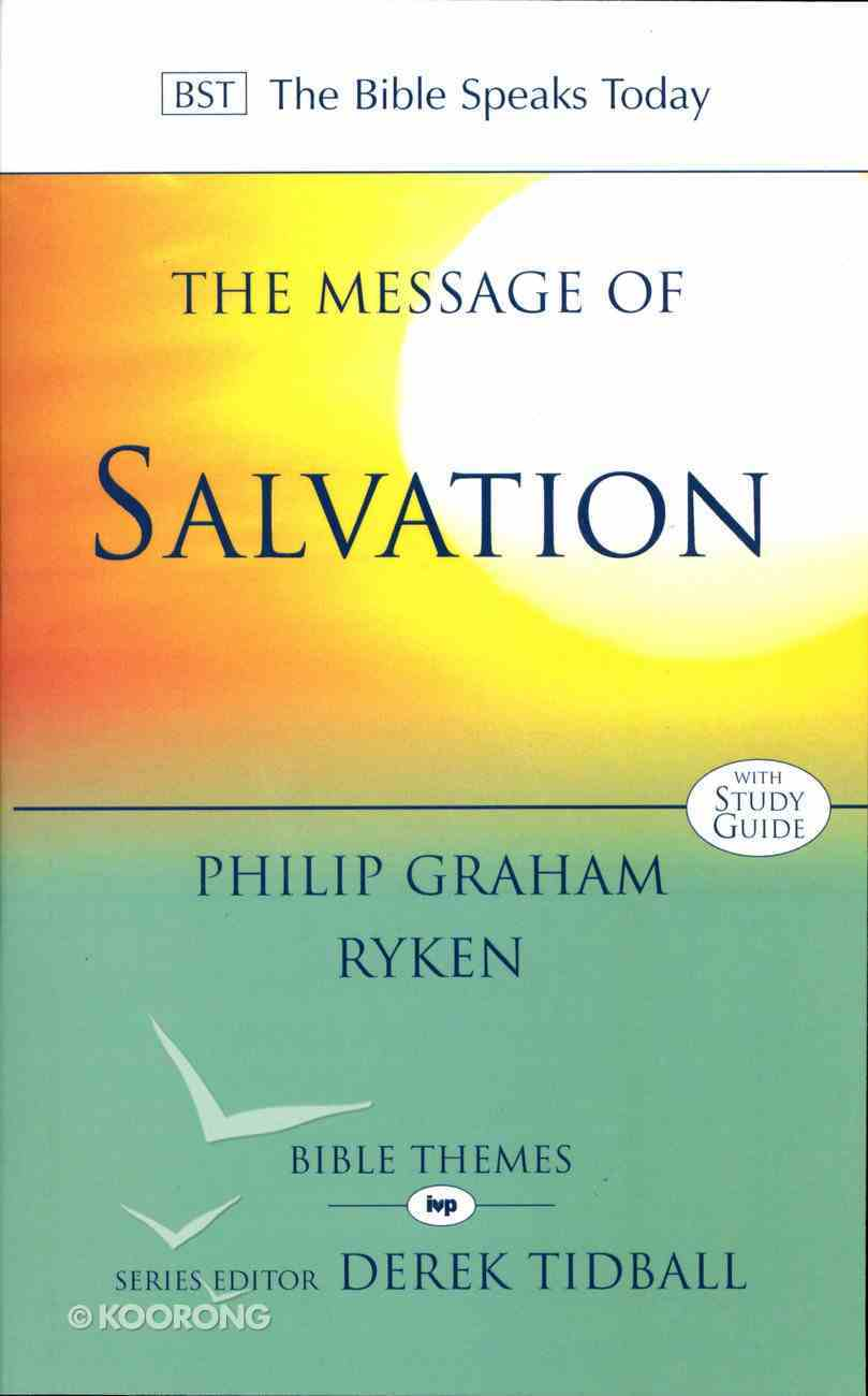 Message of Salvation: The Lord Our Help (Bible Speaks Today Themes Series) Paperback