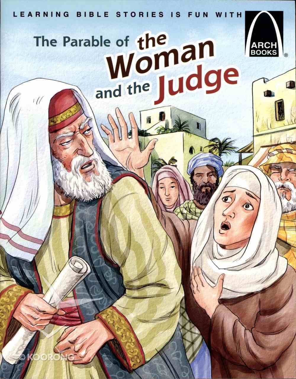 The Parable of the Woman and the Judge (Arch Books Series) Paperback