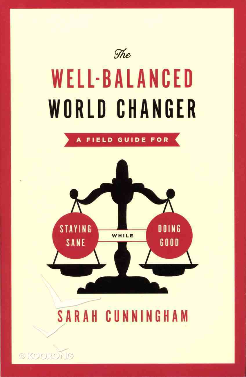 The Well-Balanced World Changer Paperback