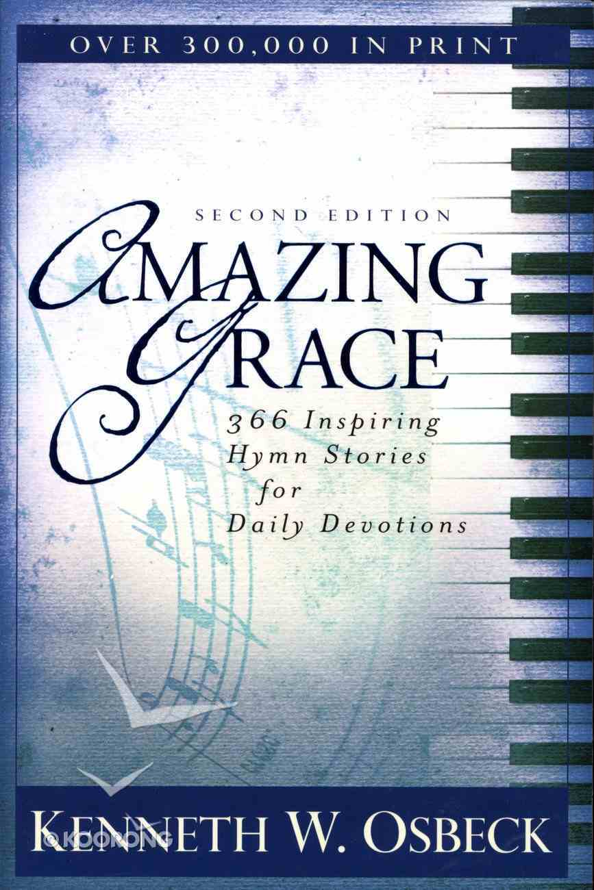 Amazing Grace: 366 Hymn Stories New Cover Paperback